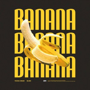 "Album art for Young Cream's album ""Banana"""