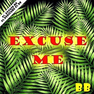 "Album art for BB's album ""Excuse Me"""