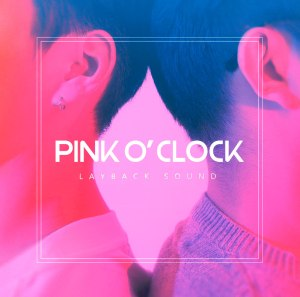 "Album art for Laybacksound's album ""Pink O'Clock"""