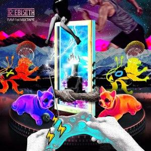 """Album art for Ravi's album """"1st MIXTAPE (R.ebirth 2016)"""""""