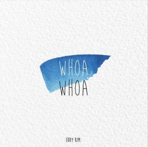 "Album art for Eddy Kim's album ""Whoa Whoa"""