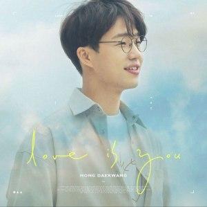 "Album art for Hong Dae Kwang's album ""Love Is You"""