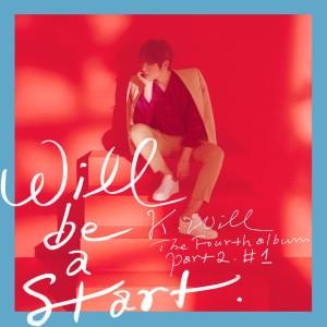 """Album art for K.Will's album """"Will Be A Start"""""""