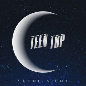 """Album art for Teen Top's album """"Seoul Night"""""""